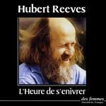Vente AudioBook : L'Heure de s'enivrer  - Hubert Reeves