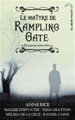 Vente Livre Numérique : Le Maître de Rampling Gate et autres nouvelles (recueil de 5 nouvelles)  - Collectif - Maggie Stiefvater - Melissa de la Cruz - Tessa Gratton - Anne Rice - Caine Rachel