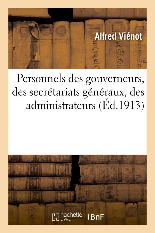 Personnels des gouverneurs, des secretariats generaux, des administrateurs des affaires - indigenes