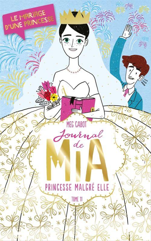 Journal de Mia ; princesse malgré elle T.11 ; le mariage