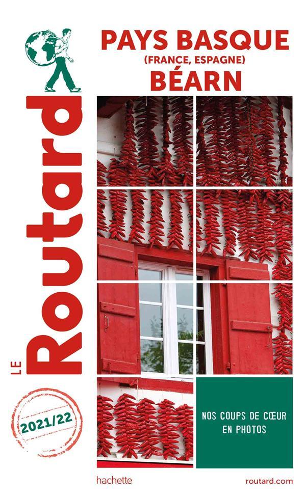 Guide du Routard ; Pays basque (France, Espagne) ; Béarn (édition 2021/2022)