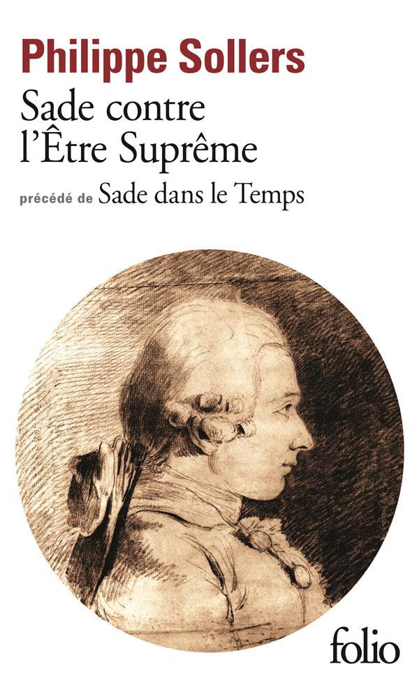 Sade Contre L'Etre Supreme ; Sade Dans Le Temps