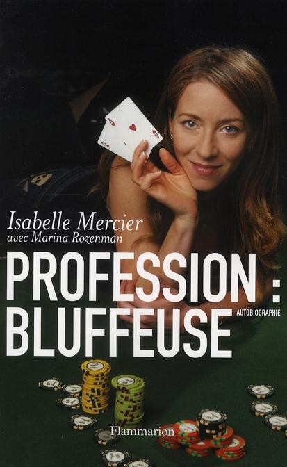 Profession : bluffeuse