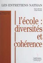 Vente Livre Numérique : L'école : diversités et cohérence  - Michel Serres - Jean-Marie Cavada - Georges Charpak