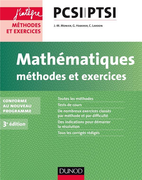 Mathematiques ; Pcsi-Ptsi ; Methodes Et Exercices ; Conforme Au Nouveau Programme (3e Edition)