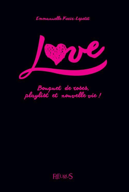 Love ; bouquet de roses, playlist et nouvelle vie !