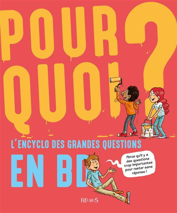 POURQUOI ? ; l'encyclo des grandes questions en BD