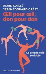 Vente EBooks : OEil pour oeil, don pour don  - Jean-Édouard GRÉSY - Alain CAILLÉ