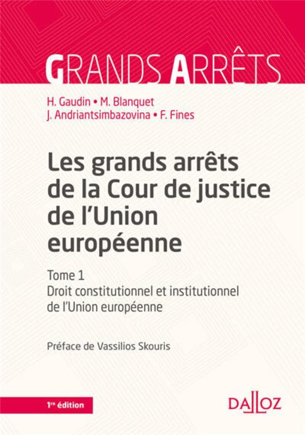Les grands arrêts de la Cour de justice de l'Union européenne t.1 ; droit constitutionnel et institutionnel de l'Union européenne (7e édition)