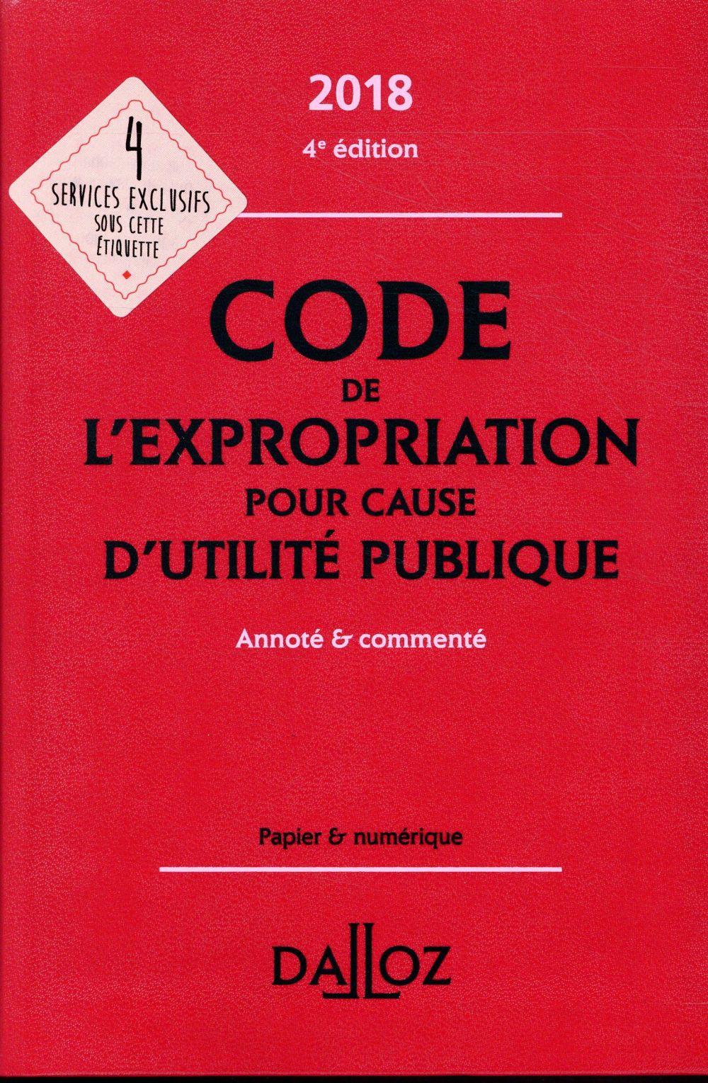 Code de l'expropriation pour cause d'utilité publique annoté et commenté (édition 2018)