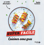 Vente Livre Numérique : Cuisiner sans gras - super facile  - Emilie LARAISON
