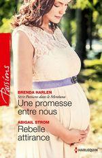 Vente EBooks : Une promesse entre nous - Rebelle attirance  - Brenda Harlen - Abigail Strom