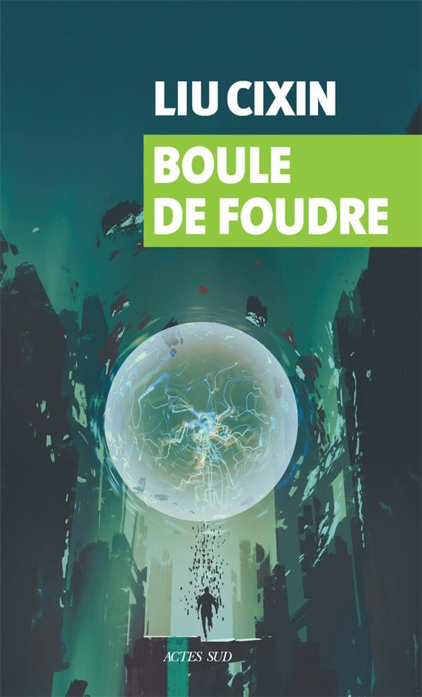 BOULE DE FOUDRE LIU, CIXIN