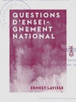 Questions d'enseignement national  - Ernest Lavisse