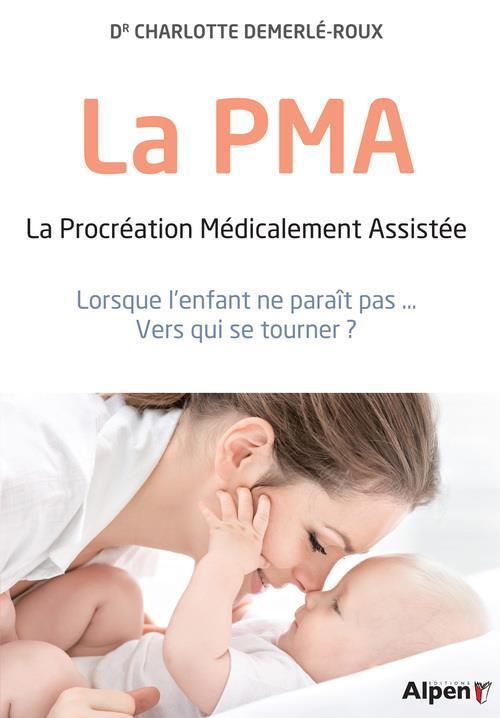 La PMA ; la procréation médicalement assistée