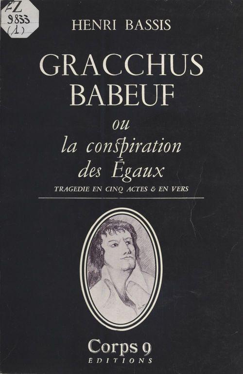 Gracchus Babeuf ou la Conspiration des Égaux