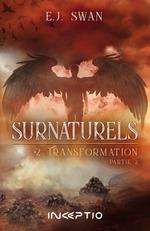 Vente EBooks : Surnaturels t.2 ; transformation  - Swan Ej - E. J. Swan