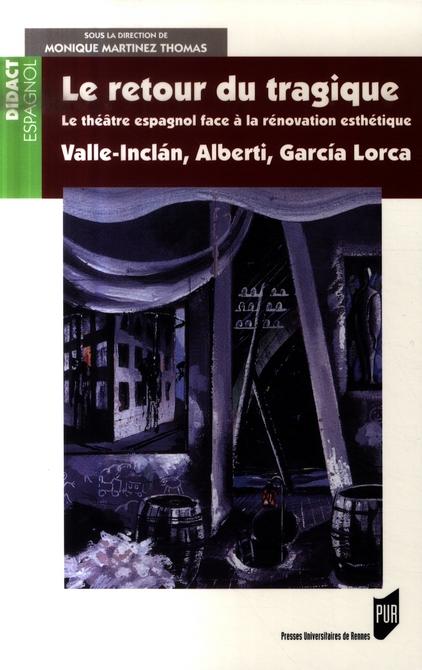 Retour du tragique 1920-1936. valle-inclan r. alberti f. garcia-lorca