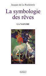 La symbologie des rêves t.1 ; la nature (4e édition)