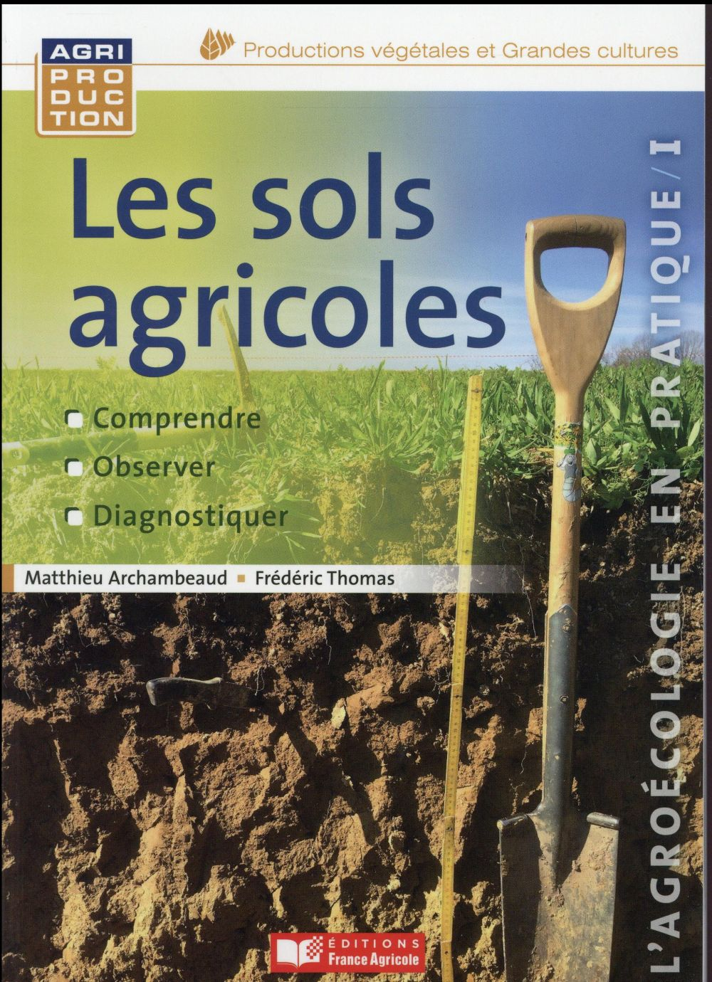 Les sols agricoles ; comprendre, observer, diagnostiquer