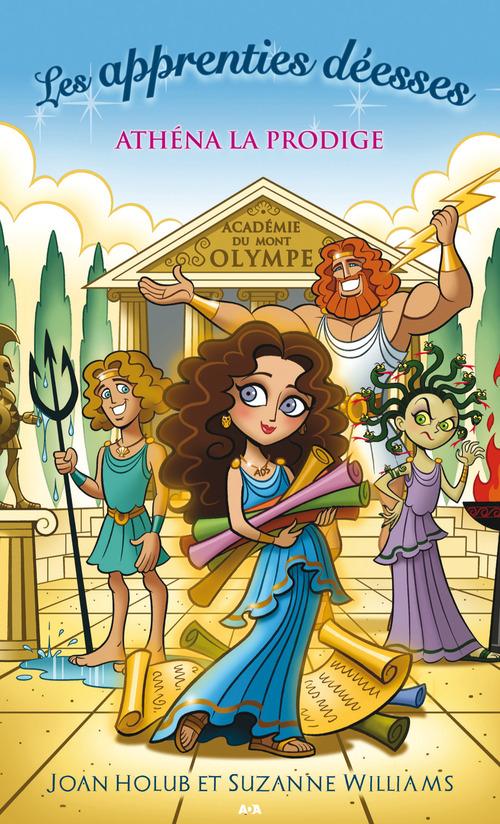 Les apprenties déesses t.1 ; Athéna la prodige