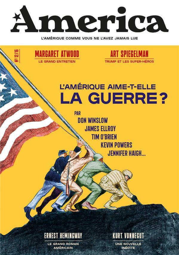 Revue america n.12 ; l'amerique aime-t-elle la guerre ?