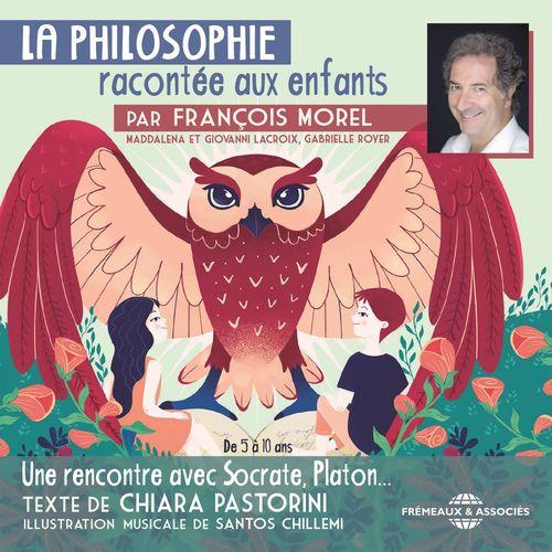 La philosophie racontee aux enfants - par francois morel
