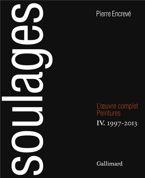 Soulages, l'oeuvre complet t.4 ; peintures