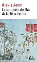 Vente Livre Numérique : La conquête des îles de la Terre Ferme  - Alexis Jenni