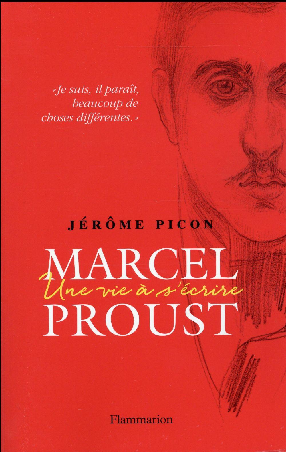 Marcel Proust, une vie à s'écrire