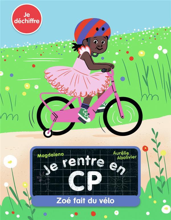 Je rentre en CP T.5 ; Zoé  fait du vélo