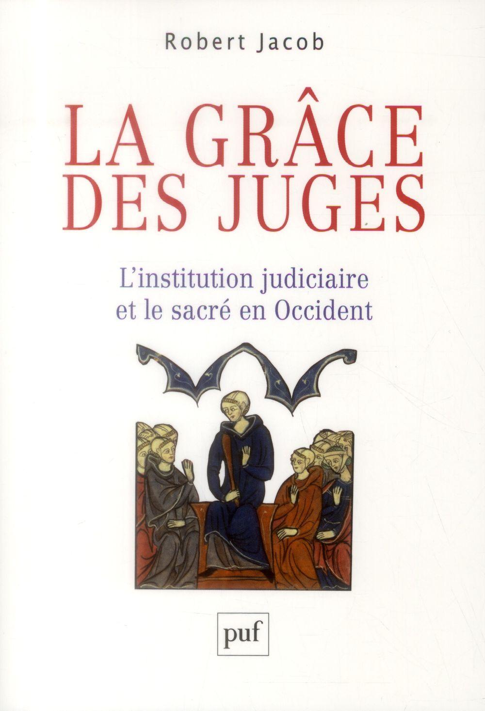 La grâce des juges ; l'institution judiciaire et le sacré en Occident