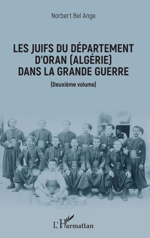 Les juifs du département d'Oran (Algérie) dans la Grande Guerre t.2