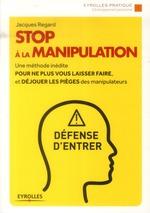 Couverture de Stop à la manipulation !