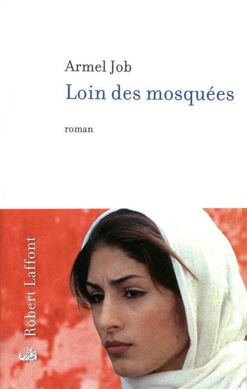 Loin des mosquées  - Armel JOB