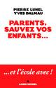 Parents, sauvez vos enfants...  - Lunel/Dalmau  - Pierre Lunel  - Yves Dalmau