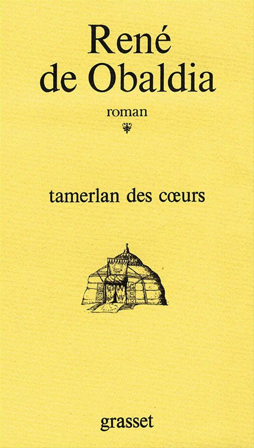 Tamerlan des coeurs  - René de Obaldia