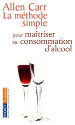 Vente Livre Numérique : La méthode simple pour maîtriser sa consommation d'alcool  - Allen CARR