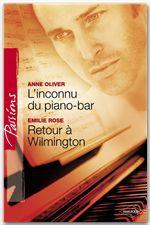 Vente EBooks : L'inconnu du piano-bar - Retour à Wilmington (Harlequin Passions)  - Emilie Rose - Anne Oliver
