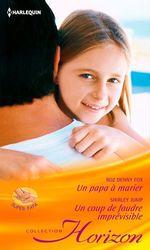 Vente EBooks : Un papa à marier - Un coup de foudre imprévisible  - Shirley Jump - Roz Denny Fox
