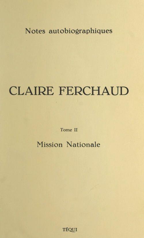 Claire Ferchaud, 1896-1972 (2) Mission nationale