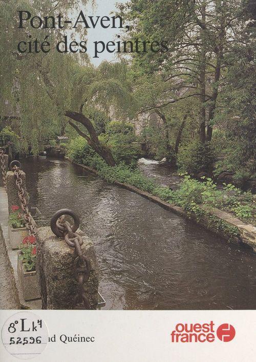 Pont-Aven, cité des peintres  - Bertrand Quéinec