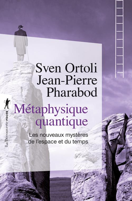 Métaphysique quantique ; les nouveaux mystères de l'espace et du temps