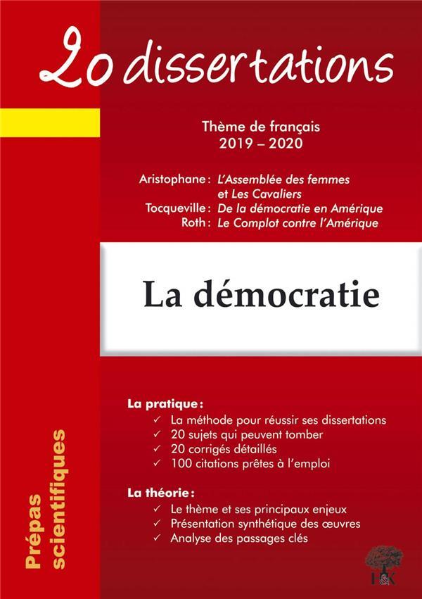 DERIES, GERALDINE - 20 DISSERTATIONS SUR LE THEME FRANCAIS 2019-2020 PREPA SCIENTIFIQUE DEMOCRATIE
