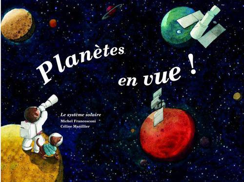 Planètes en vue ! le système solaire