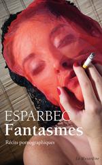 Vente Livre Numérique : Fantasmes  - Esparbec