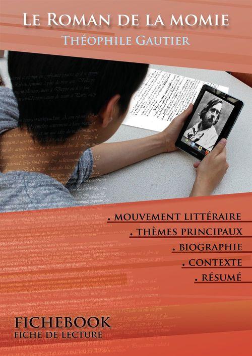 Vente Livre Numérique : Fiche de lecture Le Roman de la momie - Résumé détaillé et analyse littéraire de référence  - Théophile Gautier