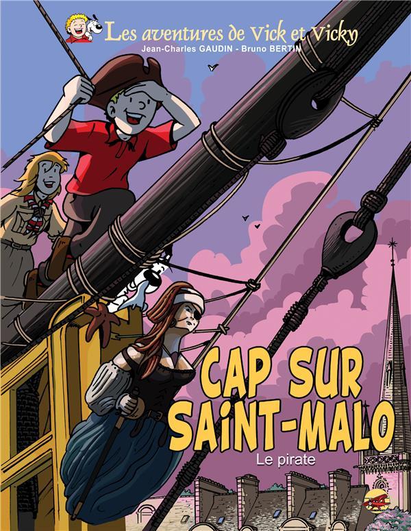 VICK ET VICKY T.23 CAP SUR SAINT-MALO - LE PIRATE