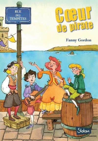 Rue des tempêtes T.2 ; coeur de pirate