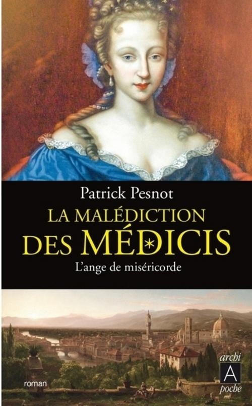 La malédiction des Médicis - tome 3 L'ange de miséricorde